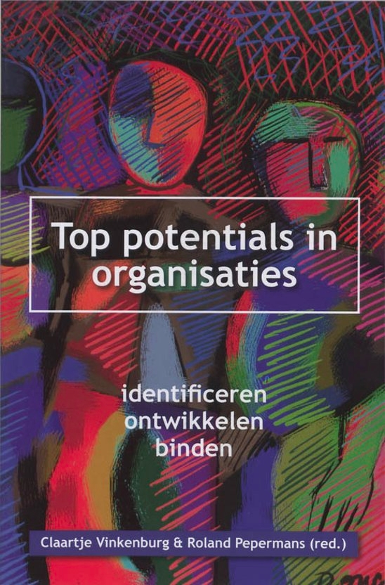 Top potentials in organisaties identificeren, ontwikkelen en binden