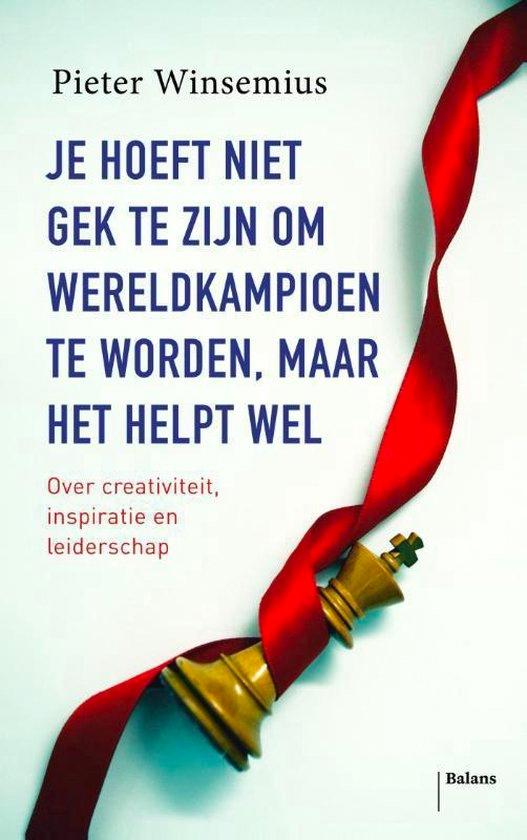 Je hoeft niet gek te zijn om wereldkampioen te worden, maar het helpt wel - Pieter Winsemius